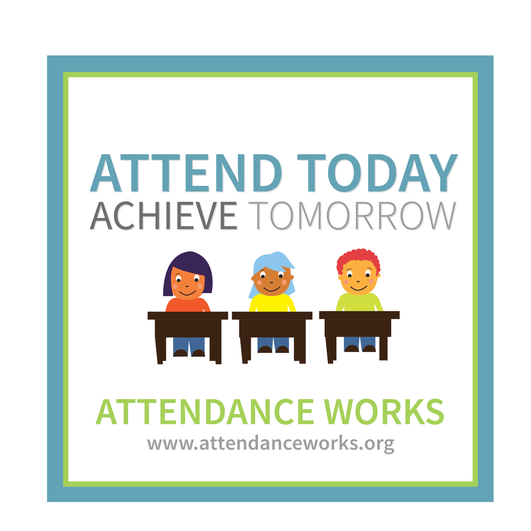 attend today achieve tomorrow www.attendanceworks.org