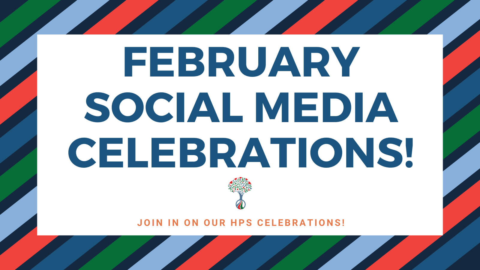 Join us in our February Social Media Celebrations!