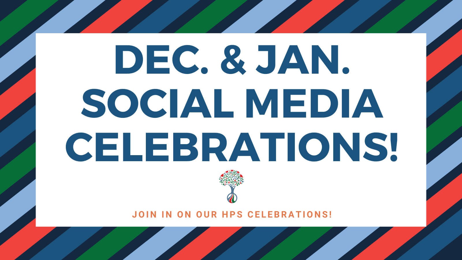 Join us in our December and January Social Media Celebrations!