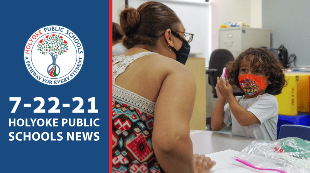 Holyoke Update 7-22-21 Holyoke Public Schools News in White Text in a Blue Background. A teacher talks to a Student